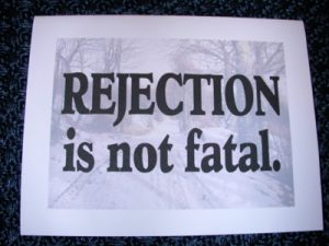 Rejection Is Not Fatal