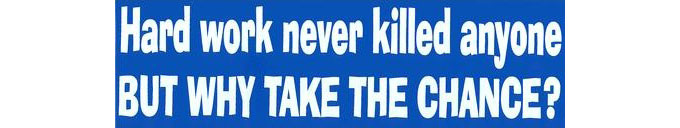 hard-work-never-killed-anyone-bumper-sticker