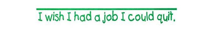 wish-had-a-job-i-could-quit-bumper-sticker